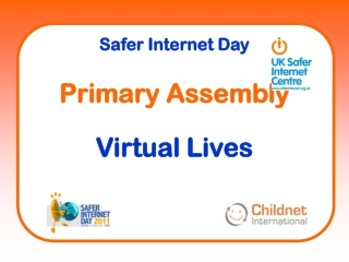 Safer Internet Day Primary Assembly Virtual Lives