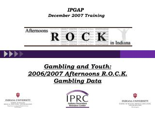 Gambling and Youth: 2006/2007 Afternoons R.O.C.K. Gambling Data