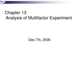 Chapter 13  Analysis of Multifactor Experiment