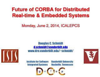 Future of CORBA for Distributed  Real-time & Embedded Systems Monday, June 2, 2014 , ICALEPCS