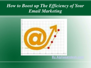 How to Boost up The Efficiency of Your Email Marketing ?