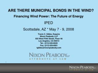 Financing Wind Power: The Future of Energy IPED Scottsdale, AZ  May 7 - 9, 2008