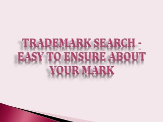 Trademark Search - Easy to Ensure About Your Mark