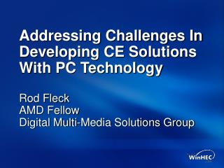 Addressing Challenges In Developing CE Solutions With PC Technology
