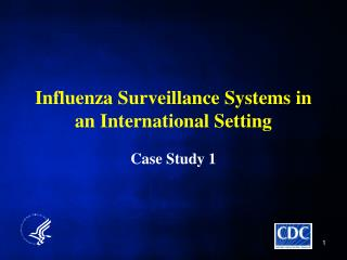 Influenza Surveillance Systems in an International Setting