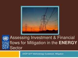 Assessing Investment & Financial flows for Mitigation in the  ENERGY  Sector