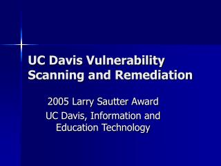 UC Davis Vulnerability Scanning and Remediation