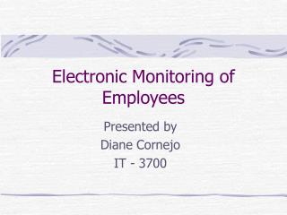 Electronic Monitoring of Employees