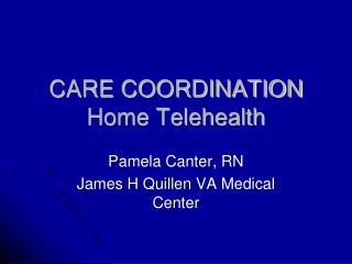 CARE COORDINATION Home Telehealth