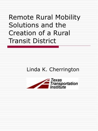 Remote Rural Mobility Solutions and the Creation of a Rural Transit District