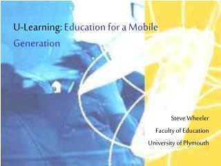 U-Learning:  Education for a Mobile Generation