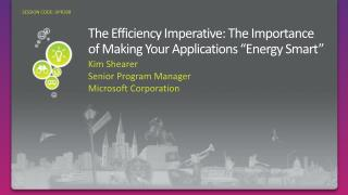 "The Efficiency Imperative: The Importance of Making Your Applications ""Energy Smart"""