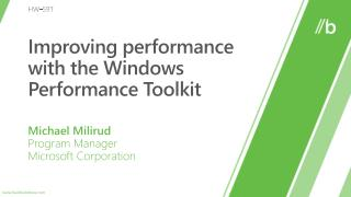Improving performance with the Windows Performance Toolkit