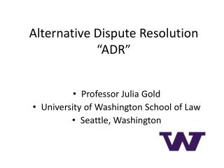 "Alternative Dispute Resolution  ""ADR """