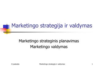 Marketingo strategija ir valdymas