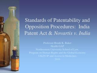 Standards of Patentability and Opposition Procedures:  India Patent Act &  Novartis v. India