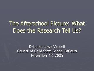 The Afterschool Picture: What Does the Research Tell Us?