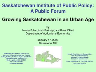 Canada Rural Economy Research Lab 3D31 Agriculture Building University of Saskatchewan Saskatoon, Saskatchewan Phone: (3