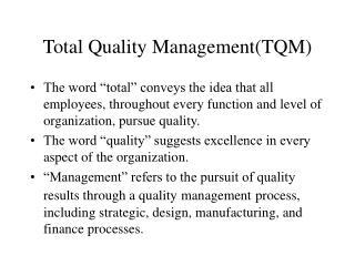 Total Quality Management(TQM)