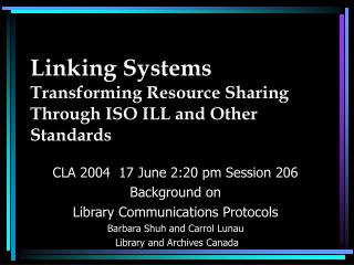 Linking Systems Transforming Resource Sharing Through ISO ILL and Other Standards