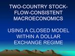 TWO-COUNTRY STOCK-FLOW-CONSISTENT MACROECONOMICS