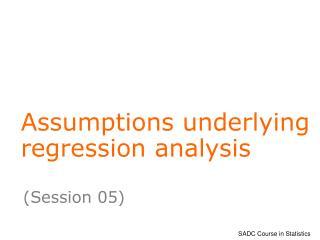 Assumptions underlying regression analysis