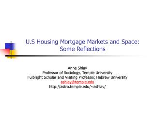 U.S Housing Mortgage Markets and Space: Some Reflections
