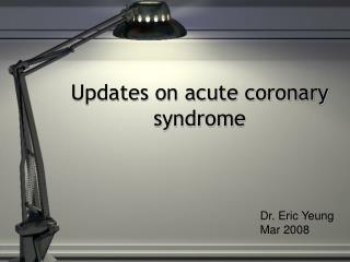 Updates on acute coronary syndrome