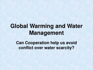 Global Warming and Water Management