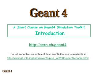A Short Course on Geant4 Simulation Toolkit Introduction