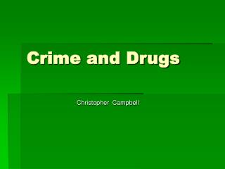 Crime and Drugs