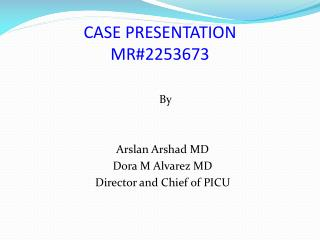 CASE PRESENTATION MR#2253673