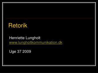 Henriette Lungholt www.lungholtkommunikation.dk Uge 37 2009