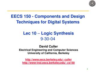 EECS 150 - Components and Design Techniques for Digital Systems  Lec 10  –  Logic Synthesis 9-30-04