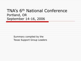 TNA's 6 th  National Conference Portland, OR September 14-16, 2006