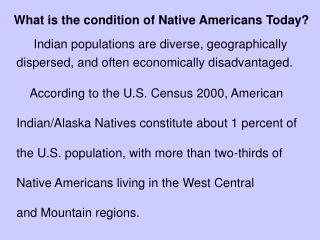 What is the condition of Native Americans Today