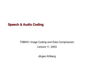 Speech & Audio Coding