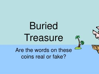 Buried Treasure Are the words on these coins real or fake?