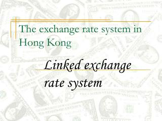 The exchange rate system in Hong Kong