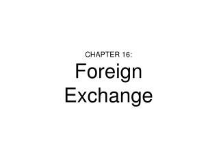 CHAPTER 16: Foreign Exchange