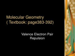 Molecular Geometry  Textbook: page383-392