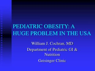 PEDIATRIC OBESITY: A HUGE PROBLEM IN THE USA