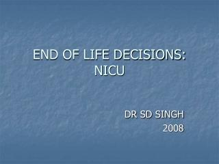 END OF LIFE DECISIONS: NICU