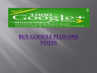BUY GOOGLE PLUS ONE VOTES: