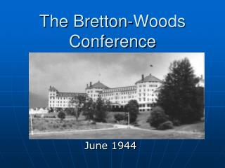 The Bretton-Woods Conference