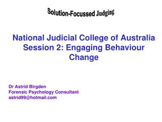 National Judicial College of Australia Session 2: Engaging Behaviour Change
