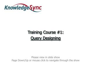 Training Course #1: Query Designing