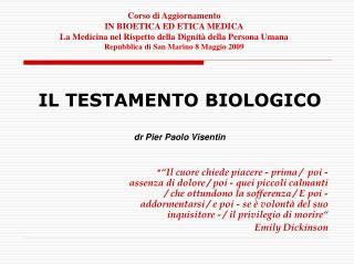IL TESTAMENTO BIOLOGICO dr Pier Paolo Visentin