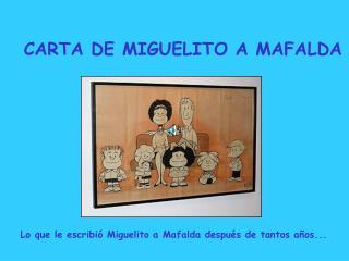 CARTA DE MIGUELITO A MAFALDA