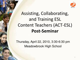Assisting, Collaborating,  and Training ESL  Content Teachers ACT-ESL Post-Seminar
